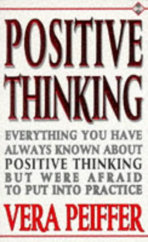 9781852305543: Positive Thinking: Everything You Have Always Known About Positive Thinking but Were Afraid to Put into Practice