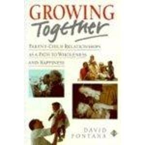 9781852305598: Growing Together: Parent-Child Relationships As a Path to Wholeness and Happiness