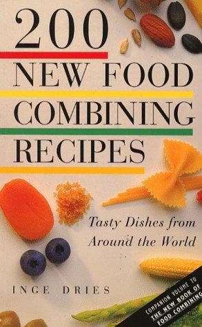 9781852305796: 200 New Foods Combining Recipes