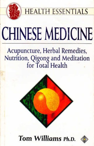 9781852305895: Chinese Medicine: Acupuncture, Herbal Remedies, Nutrition, Qigong and Meditation for Total Health (Health Essentials)
