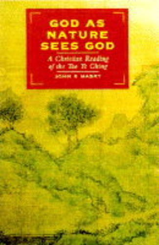 9781852305949: God, As Nature Sees God: A Christian Reading of the Tao Te Ching