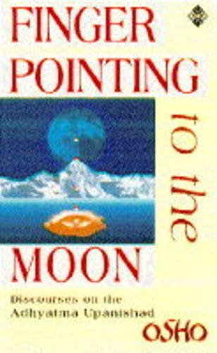 9781852305987: Finger Pointing to the Moon: Discourses on the Adhyatma Upanishad