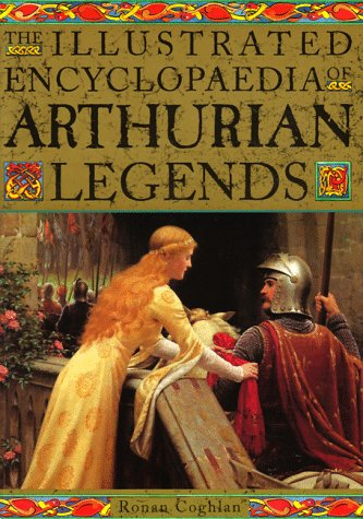 9781852306472: The Illustrated Encyclopaedia of Arthurian Legends