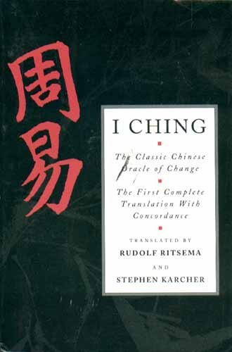 9781852306694: I Ching: The Classic Chinese Oracle of Change : The First Complete Translation With Concordance