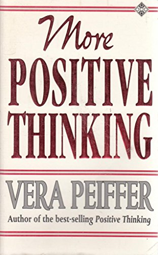 9781852306847: More Positive Thinking: How to Create a Better Future for Yourself