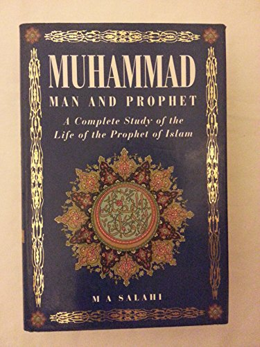 9781852307035: MUHAMMAD Man and Prophet: a COMPLETE STUDY OF THE LIFE OF THE PROPHET OF ISLAM