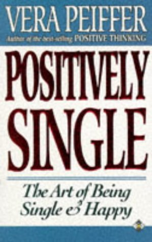 9781852307127: Positively Single: The Art of Being Single & Happy