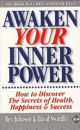 9781852307240: Awaken Your Inner Power: How to Discover the Secrets of Health, Happiness and Success
