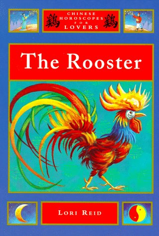 The Rooster (Chinese Horoscopes for Lovers Series)