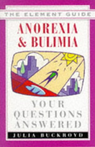 9781852307769: Anorexia & Bulimia: Your Questions Answered (Element Guide Series)