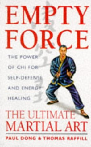 9781852307837: Empty Force: The Ultimate Martial Art: The Power of Chi for Self-Defense and Energy Healing