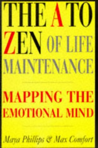 9781852308100: The A to Zen of Life Maintenance: Mapping the Emotional Mind