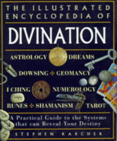 9781852308766: The Illustrated Encyclopedia of Divination: A Practical Guide to the Systems That Can Reveal Your Destiny