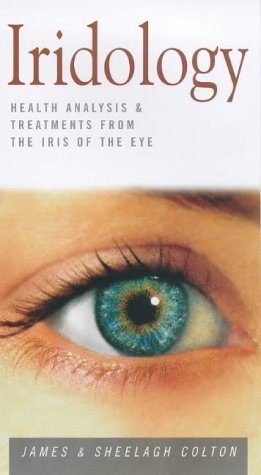 Iridology : Health Analysis and Treatments from: James Colton; Sheelagh