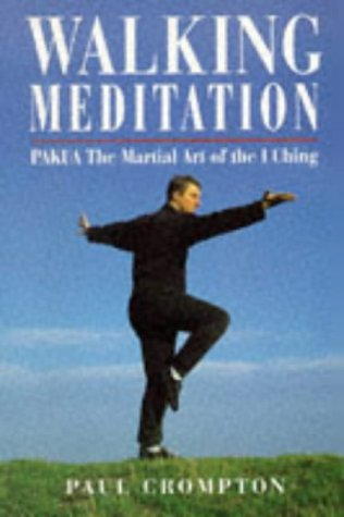 Walking Meditation: Pakua-The Martial Art of the I Ching (9781852308971) by Crompton, Paul