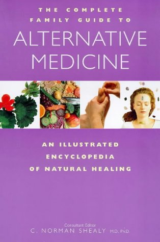 9781852309015: The Complete Family Guide to Alternative Medicine: An Illustrated Encyclopedia of Natural Healing