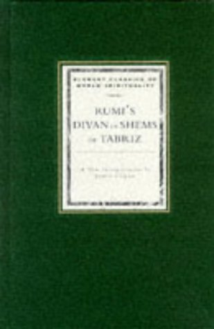 Rumi's Divan of Shems of Tabriz: Selected Odes (Element Classics of World Spirituality) (1852309199) by Maulana Jalal Al-Din Rumi; Mevlana Jalaluddin Rumi