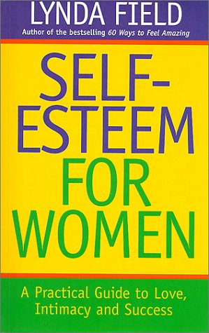 9781852309367: Self-esteem for Women: A Practical Guide to Love, Intimacy and Success