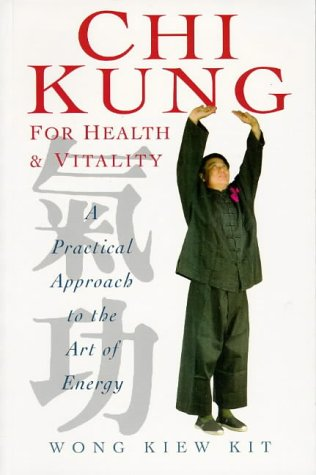 9781852309541: Chi Kung for Health and Vitality: A Practical Approach to the Art of Energy