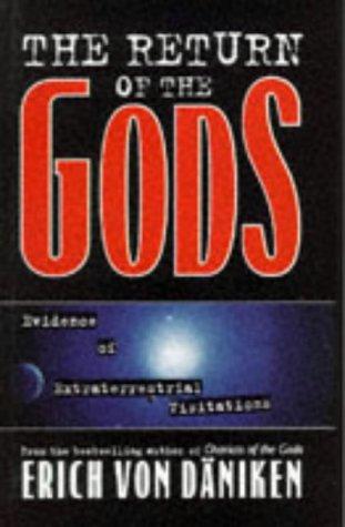 The Return of the Gods: Evidence of Extraterrestrial Visitations: Daniken, Erich von; von Daniken, ...