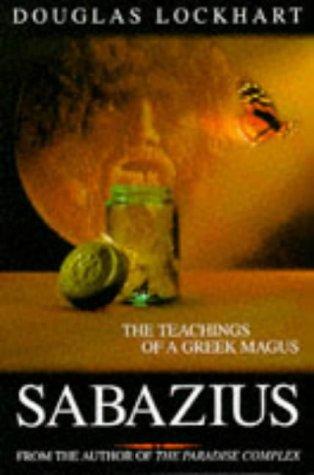 Sabazius: The Teachings of a Greek Magus: Douglas Lockhart