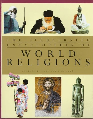 The Illustrated Encyclopedia of World Religions (Illustrated Guides Ser. )