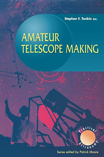 9781852330002: Amateur Telescope Making (The Patrick Moore Practical Astronomy Series)