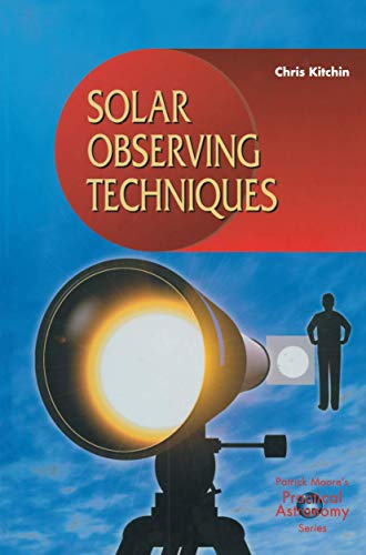 9781852330354: Solar Observing Techniques (The Patrick Moore Practical Astronomy Series)