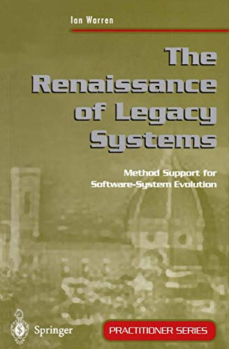9781852330606: The Renaissance of Legacy Systems: Method Support for Software-System Evolution (Practitioner Series)