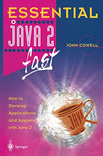 9781852330712: Essential Java 2 fast: How to develop applications and applets with Java 2 (Essential Series)