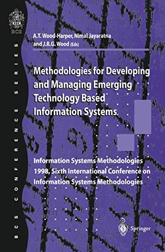 9781852330798: Methodologies for Developing and Managing Emerging Technology Based Information Systems: Information Systems Methodologies 1998, Sixth International Conference on Information Systems Methodologies