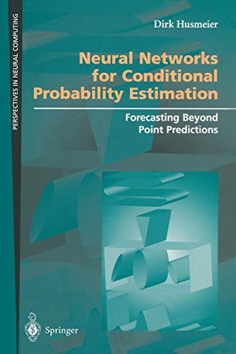 9781852330958: Neural Networks for Conditional Probability Estimation: Forecasting Beyond Point Predictions (Perspectives in Neural Computing)