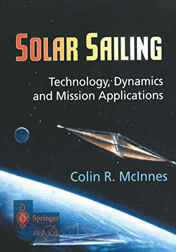 9781852331023: Solar Sailing: Technology, Dynamics and Mission Applications (Springer Praxis Books)