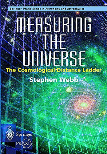 9781852331061: Measuring the Universe: The Cosmological Distance Ladder (Springer Praxis Books)