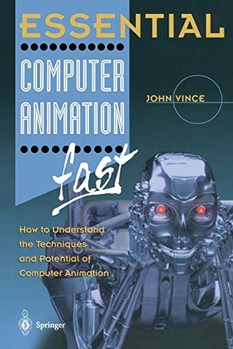 Essential Computer Animation fast: How to Understand: Vince, John