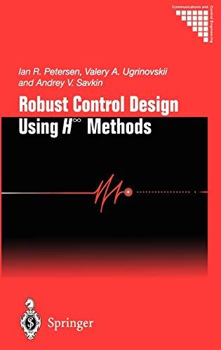 Robust Control Design Using H Methods - Ian R. Petersen; Valery A. Ugrinovskii; Andrey V. Savkin