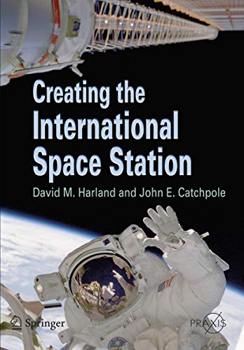 9781852332020: Creating the International Space Station (Springer Praxis Books / Space Exploration)