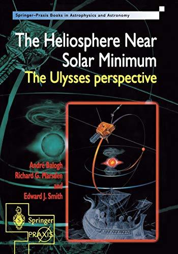 9781852332044: The Heliosphere Near Solar Minimum: The Ulysses perspective (Springer Praxis Books)