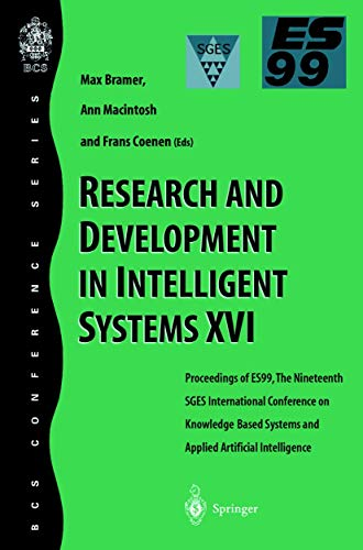 9781852332310: Research and Development in Intelligent Systems XVI: Proceedings of ES99, the Nineteenth SGES International Conference on Knowledge-Based Systems and ... (BCS Conference Series (Springer-Verlag))
