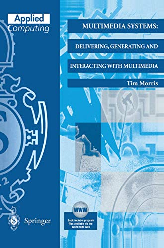 Multimedia Systems: Delivering, Generating and Interacting with: Morris, Tim