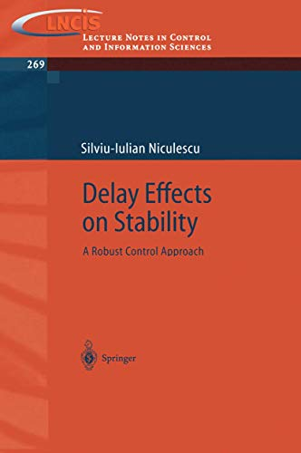 9781852332914: Delay Effects on Stability: A Robust Control Approach (Lecture Notes in Control and Information Sciences)