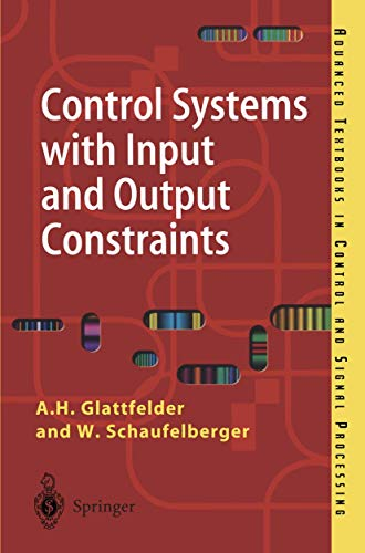 9781852333874: Control Systems with Input and Output Constraints (Advanced Textbooks in Control and Signal Processing)