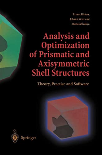 Analysis and Optimization of Prismatic and Axisymmetric Shell Structures: Ernest Hinton