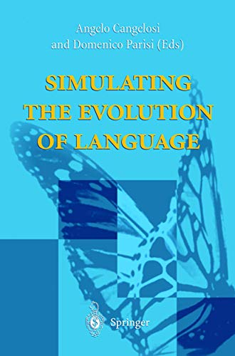 Simulating the Evolution of Language: Cangelosi, Angelo