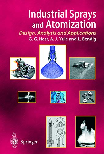 Industrial Sprays and Atomization: Ghasem G. Nasr