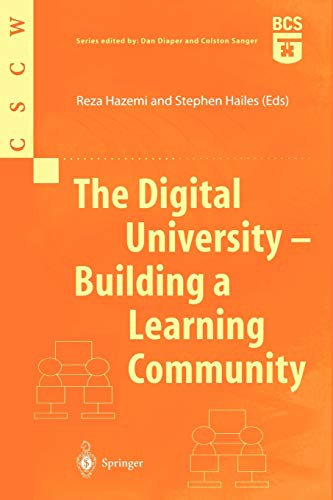The Digital University - Building a Learning Community (Computer Supported Cooperative Work): ...