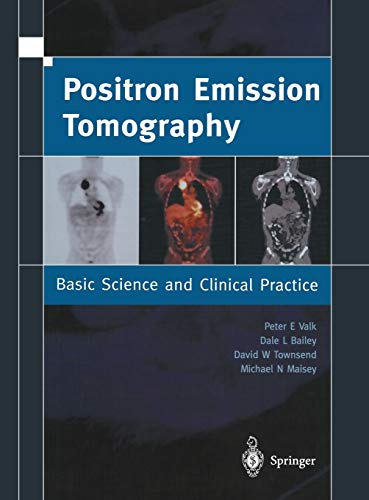 9781852334857: Positron Emission Tomography: Basic Sciences: Basic Science and Clinical Practice