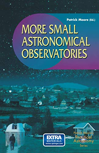 9781852335724: More Small Astronomical Observatories (The Patrick Moore Practical Astronomy Series)