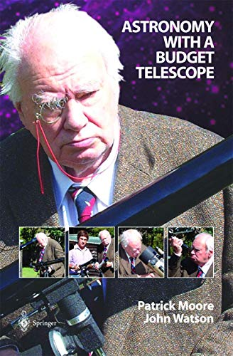 9781852335861: Astronomy with a Budget Telescope (The Patrick Moore Practical Astronomy Series)
