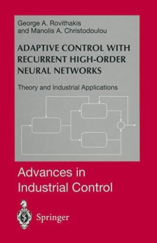 9781852336233: Adaptive Control with Recurrent High-order Neural Networks: Theory and Industrial Applications (Advances in Industrial Control)